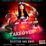 STREET TAKEOVER VOL 2 BY SELECTOR BAD BWOY