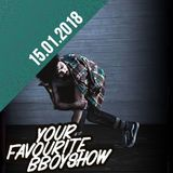 Your favourite Bboyshow | 10.01.18 | Studiogast Aceko von The Art of Expression | Mix von Dj Alien