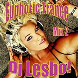 Euphoric Trance Mix 2 Dj Lesbo!.
