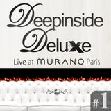 DEEPINSIDE DELUXE @ MURANO Paris (March 2011) Part.1