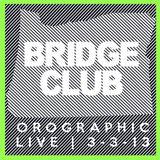 Live at BridgeClub | 3-3-13
