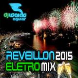 Reveillon 2015 EletroMix