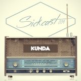 Sickcast 004 mixed by Kunda
