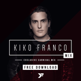 Kiko Franco | Exclusive Carnival Mix | 2016