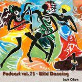 Podcast vol.73 - Wild Dancing
