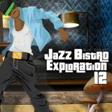 Jazz Bistro Exploration 12 - Homage to the Shroom : w/BONUS VIDEO LINK