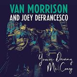 Believe Your Ears: Van Morrison And Joey DeFrancesco
