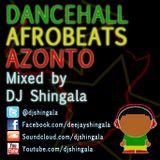 Dancehall Afrobeats Azonto Mix - DJ Shingala
