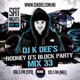 RODNEY O'S BLOCK PARTY (KIIS FM & IHEARTRADIO) MIX 33
