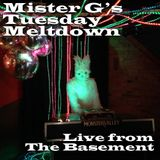 Mister G's Tuesday Meltdown - Show #15  Numbers - Live at The Basement