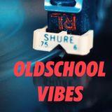 Oldschool Vibin (Live Vinyl Mix) 3-9-19