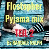 Flostopher Pyjama mix Teil 2