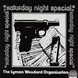 The Lyman Woodard Organization - Saturday Night Special