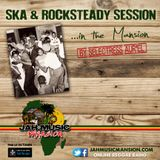 """SKA & ROCKSTEADY SESSION"" in The Mansion by Selectress Aur'El [ JahMusicMansion Radio - sept.2016]"