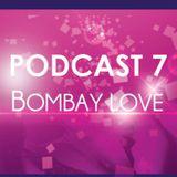 BombayLove Podcast 7