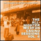 THE ALLNIGHTER WILDFUN CASINO SESSIONS - VOL.IV