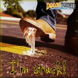I'm stuck! [Vol.1]