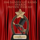 2016 Dandycast Radio Awards Preview Podcast
