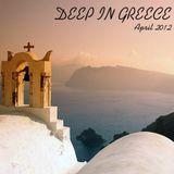 Deep In Greece [April 2012]