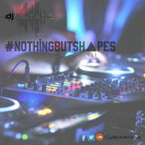 #NOTHINGBUTSHAPES Vol. 1