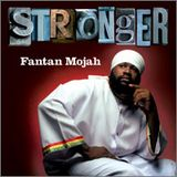 Fantan Mojah - Stronger Selection