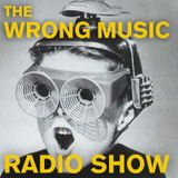The Wrong Music Radio Show MARCH 2014