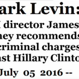 Mark Levin - FBI director James Comey recommends no criminal charges against Hillary Clinton