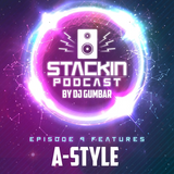 Stackin Podcast Episode No.9 Ft A-Style
