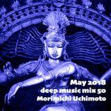 May 2018 deep music mix 50
