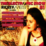 Rickey West 3lectronic Show 81