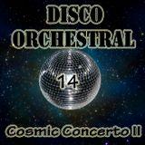 Disco Orchestral 14 (Cosmic Concerto II)