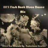 80'S Flash Back Disco Dance Mix