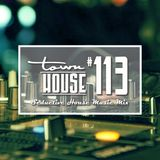 townHOUSE 113~A seductive mix of Deep & Underground House