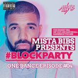 Mista Bibs - #BlockParty Episode 4 (R&B, Hip Hop and Dancehall)