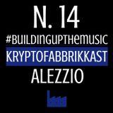 #Buildingupthemusic KRYPTOFABBRIKKAST N.14_Alezzio_07/09/2018_