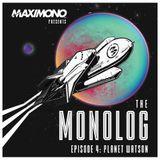 THE MONOLOG - Episode 4: Planet Watson