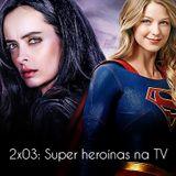 2x03: Super heroínas na TV