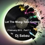 Let The Music Take Control ( February 2013 . Part 1 )