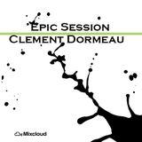 CLEMENT DORMEAU PRESENT EPIC SESSION