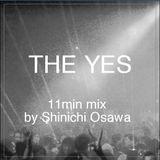 THE YES 11min mix By Shinichi Osawa