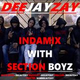 DEEJAYZAY- INDAMIX WITH SECTION BOYZ \