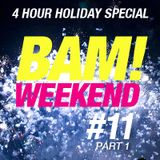 Michael Casado - BAM! WEEKEND #11 (Holiday Special) - Part 1 of 2