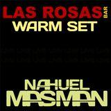 Las Rosas Warm Live Set - Nahuel Masman