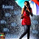 It's Raining 80's Music!