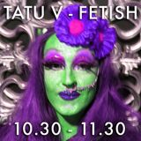 Tatu V - Fetish C