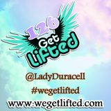 Get Lifted 126 - Lady Duracell