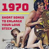 1970 - Short Songs to Enlarge your Love Stick