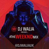 #theWEEKNDmix - #WaliasWeekly Ep. 48