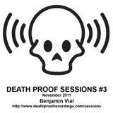 Death Proof Sesssions #3 - 27/11/11 - Part 1 - Benjamin Vial