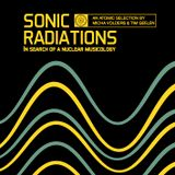 SONIC RADIATIONS - In search of a nuclear musicology.